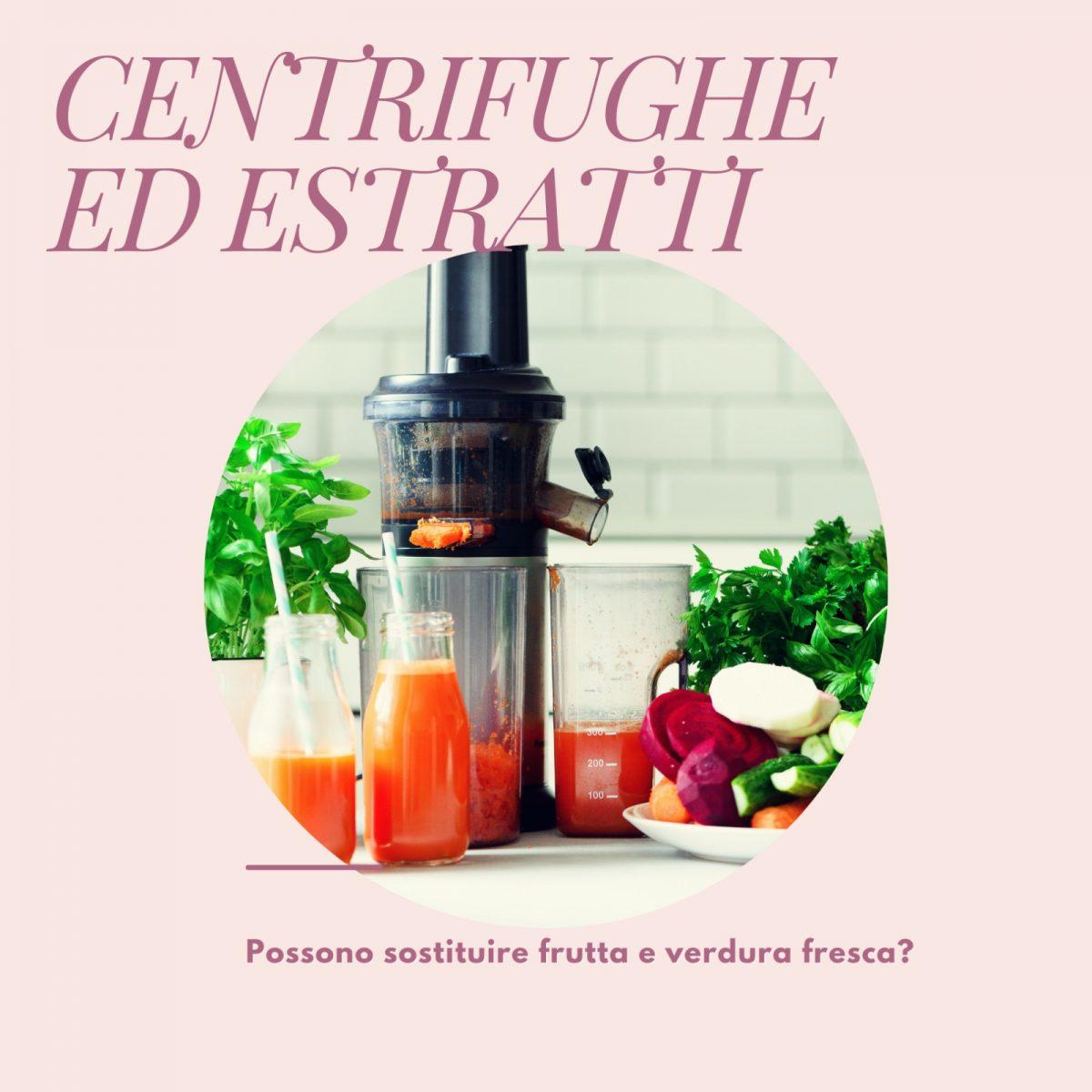 CENTRIFUGHE-ED-ESTRATTI-POSSONO-SOSTITUIRE-FRUTTA-E-VERDURA-FRESCA-1200x1200.jpg
