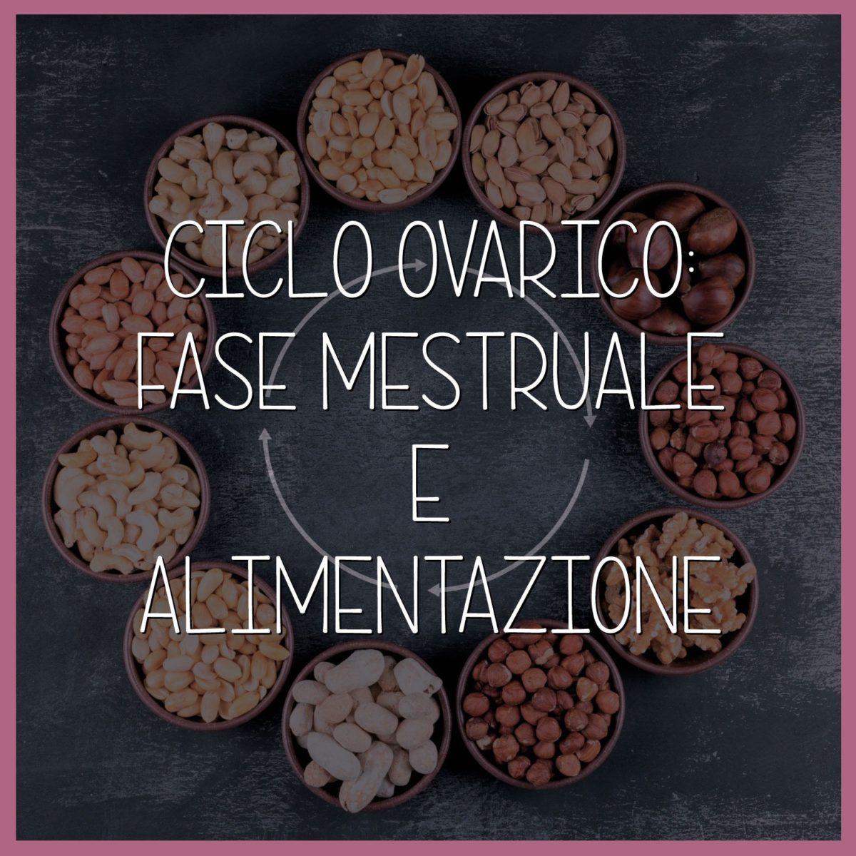 Ciclo-ovarico-la-fase-mestruale-e-lalimentazione-1200x1200.jpg