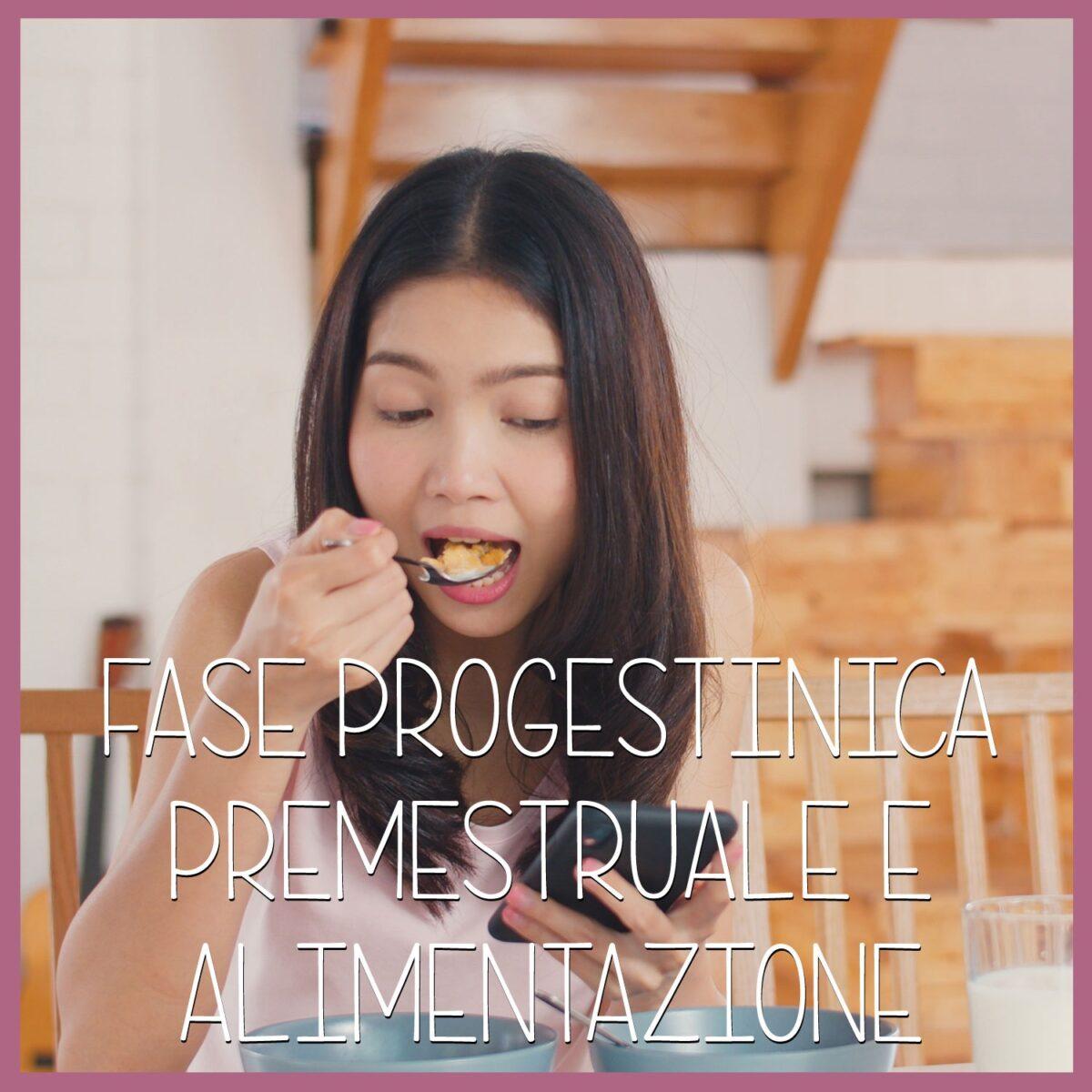 Fase-progestinica-premestruale-e-alimentazione-1200x1200.jpeg