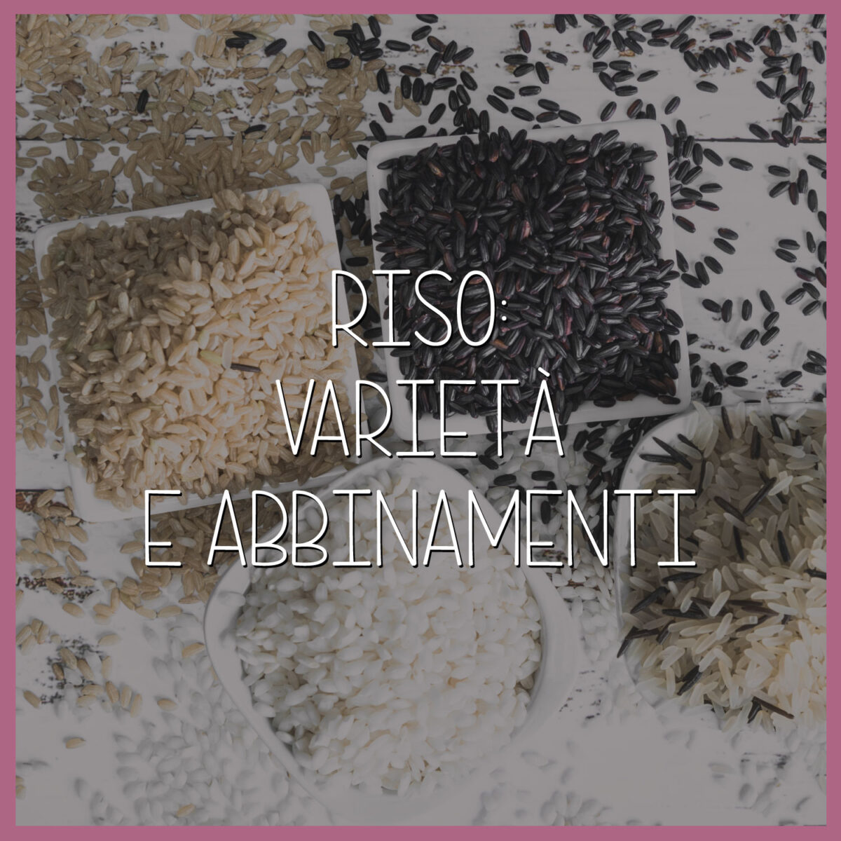 Riso-varietà-qualità-abbinamenti-e-le-varie-ricette-funzionali-delle-nutrizioniste-del-centro-B-Woman-di-Roma-1200x1200.jpg