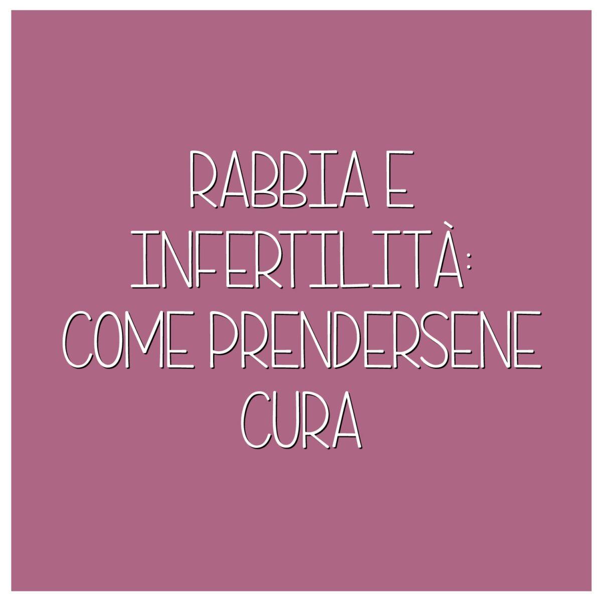 Rabbia-e-infertilità-come-prendersene-cura-1200x1200.jpeg