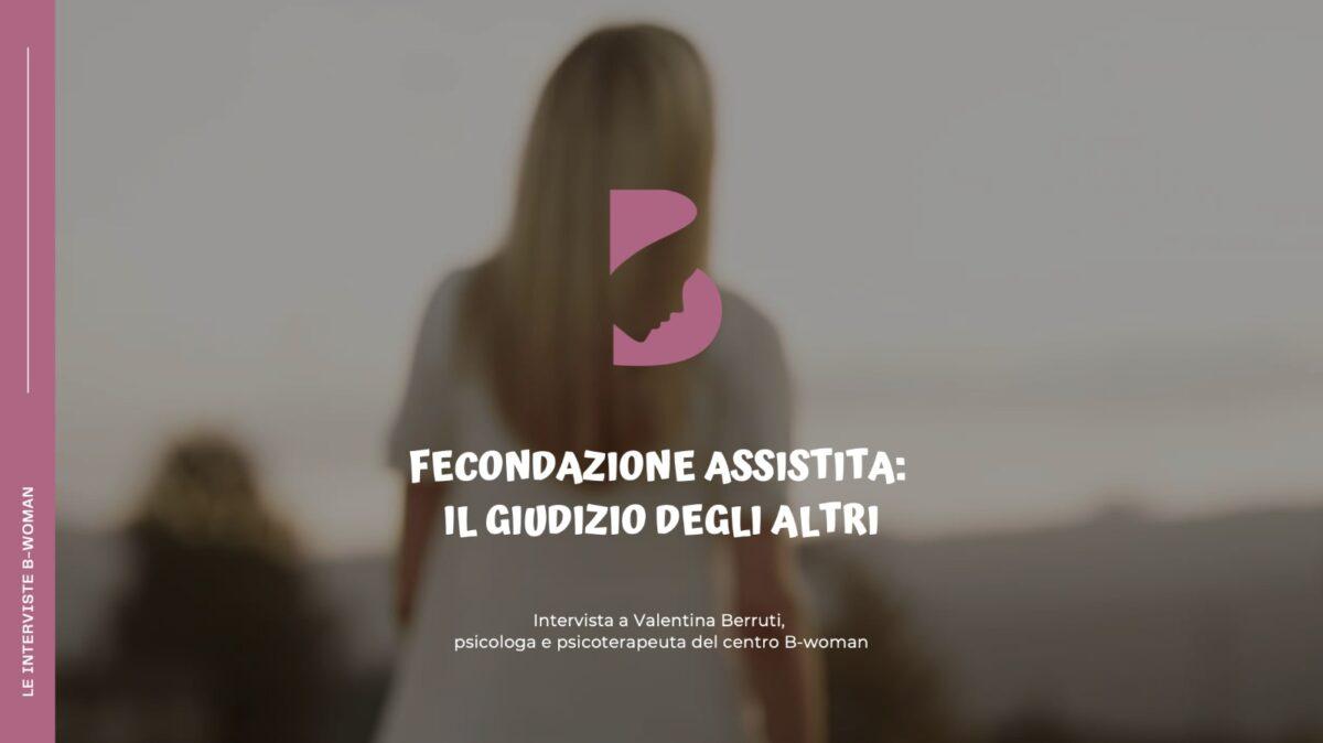Fecondazione-assistita-il-giudizio-degli-altri.-Video-intervista-a-Valentina-Berruti-psicologa-e-psicoterapeuta--1200x674.jpeg